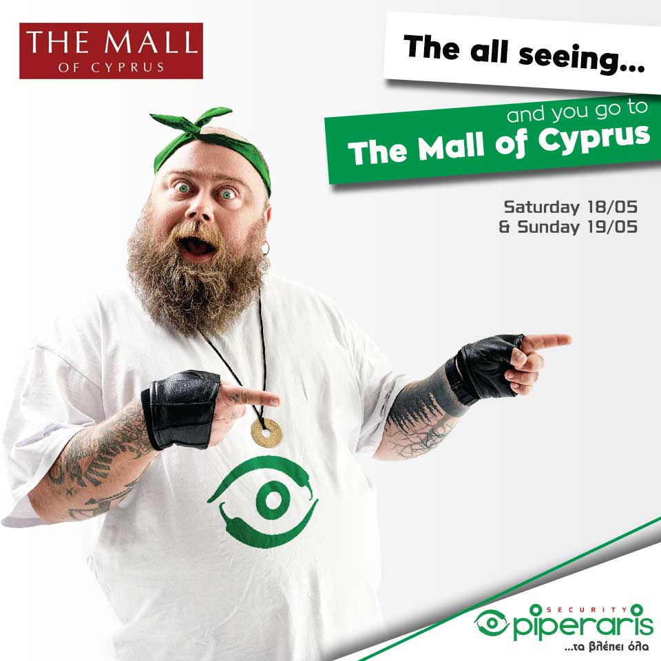 The all seeing and we go to ..The Mall of Cyprus! at May 18th and 19th
